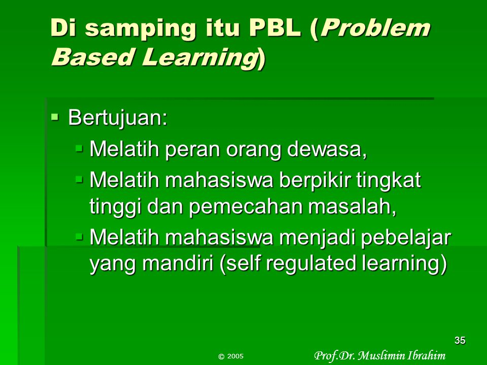 Di samping itu PBL (Problem Based Learning)