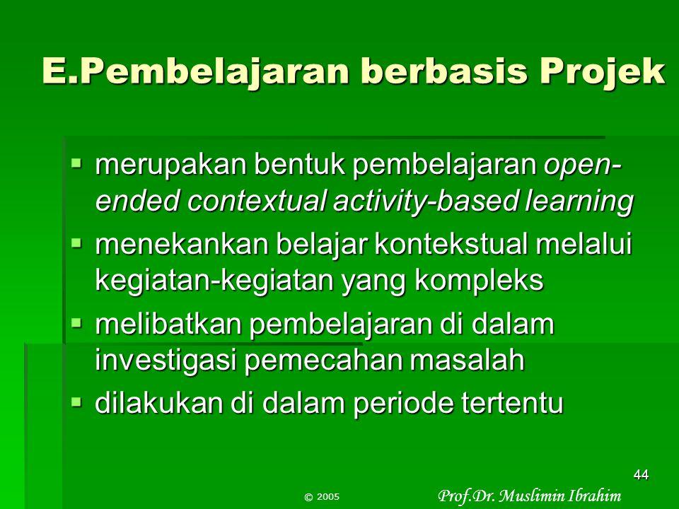 E.Pembelajaran berbasis Projek