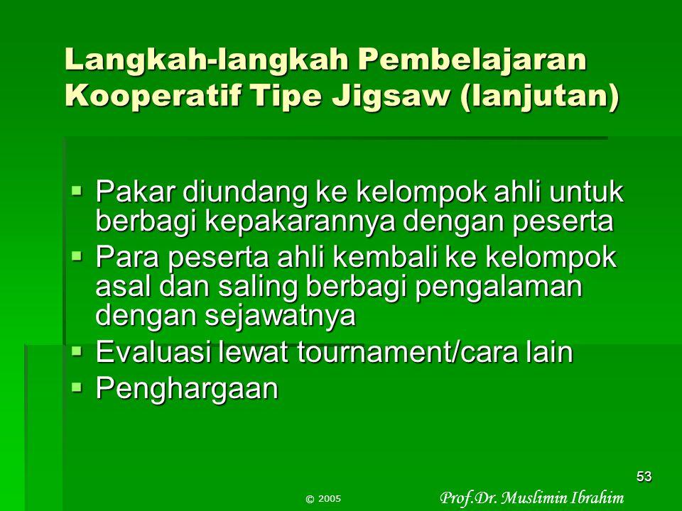 Langkah-langkah Pembelajaran Kooperatif Tipe Jigsaw (lanjutan)