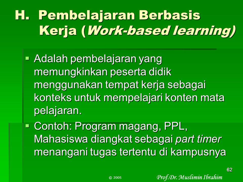 H. Pembelajaran Berbasis Kerja (Work-based learning)
