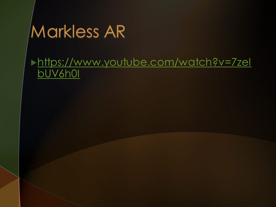 Markless AR https://www.youtube.com/watch v=7zeIbUV6h0I