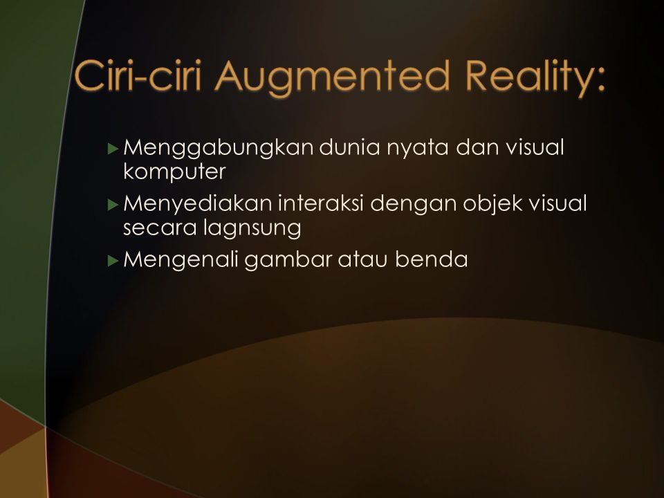 Ciri-ciri Augmented Reality: