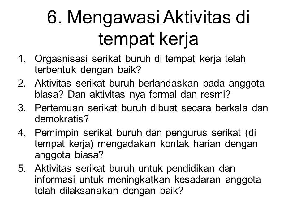 6. Mengawasi Aktivitas di tempat kerja