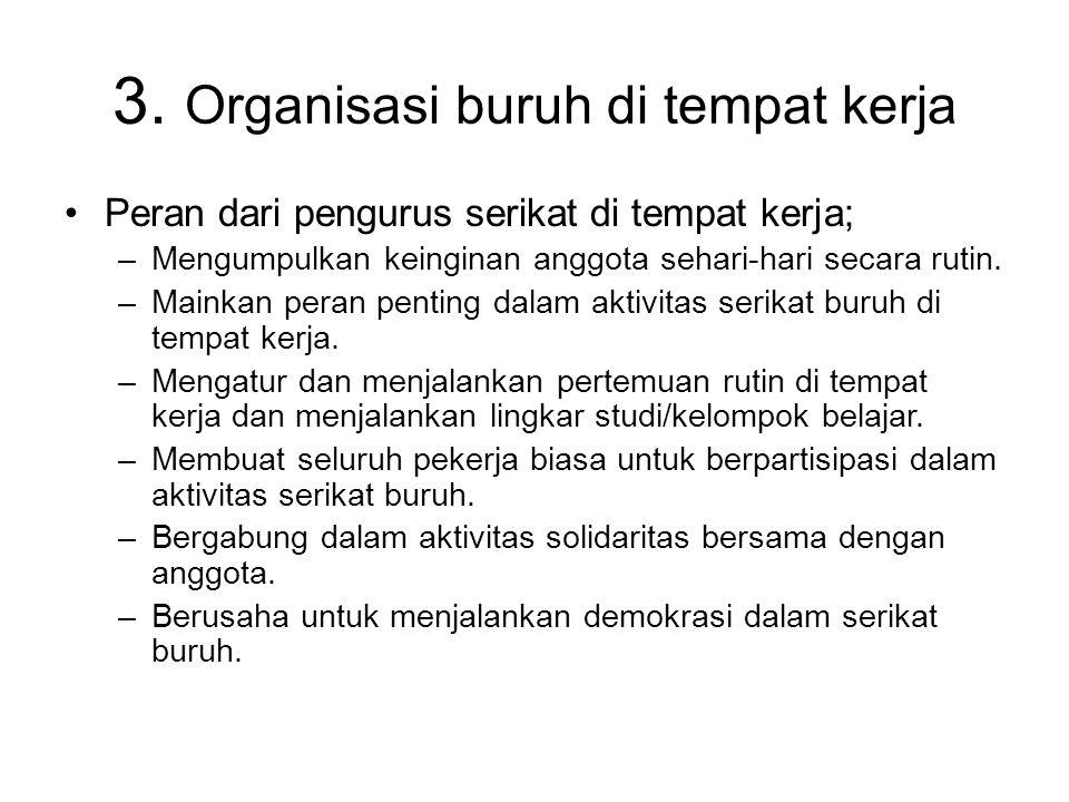 3. Organisasi buruh di tempat kerja