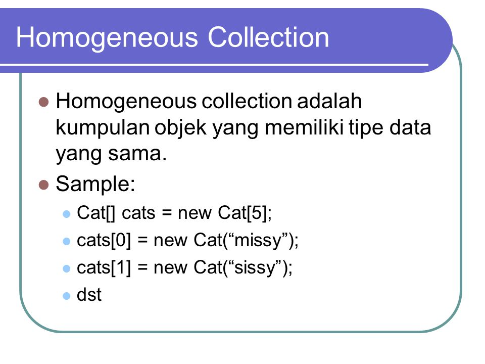 Homogeneous Collection