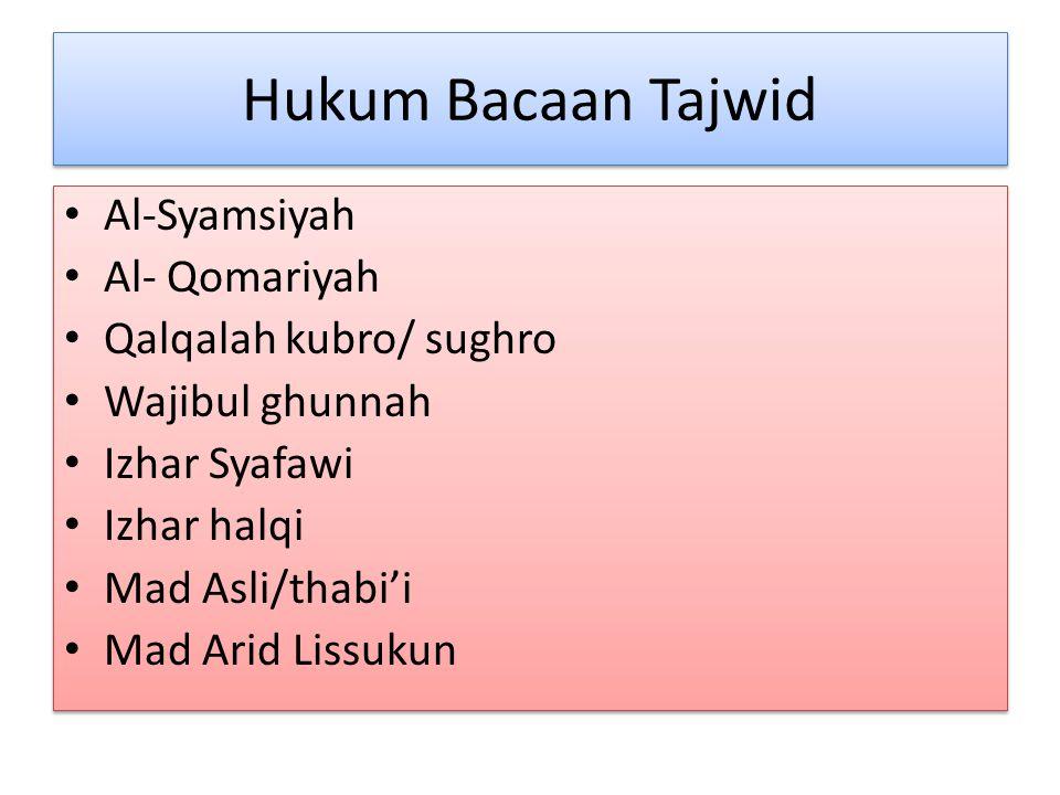 Hukum Bacaan Tajwid Al-Syamsiyah Al- Qomariyah Qalqalah kubro/ sughro