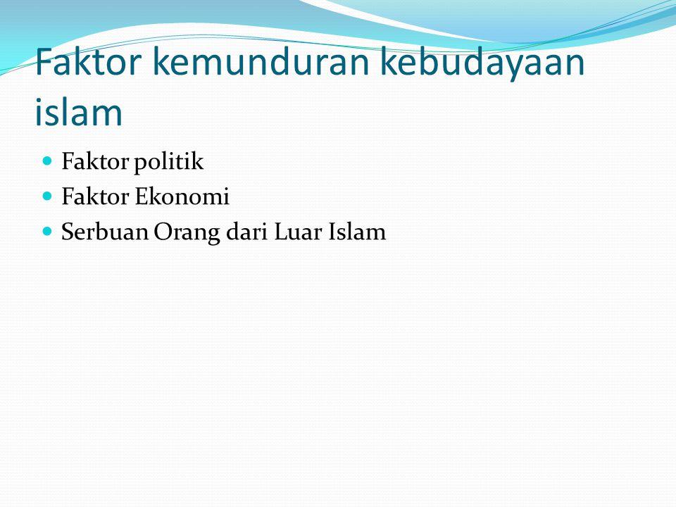 Faktor kemunduran kebudayaan islam