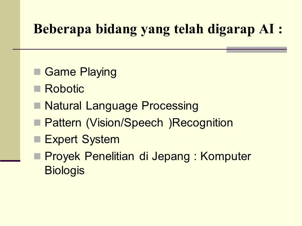 Beberapa bidang yang telah digarap AI :