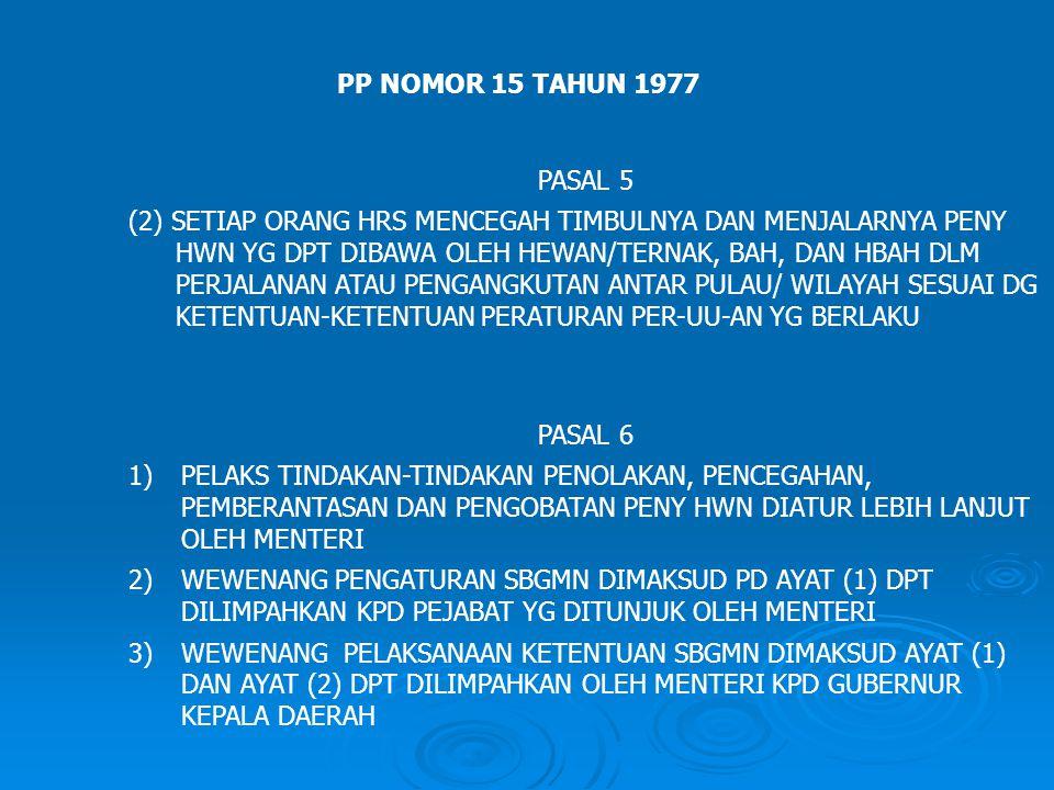 PP NOMOR 15 TAHUN 1977 PASAL 5.