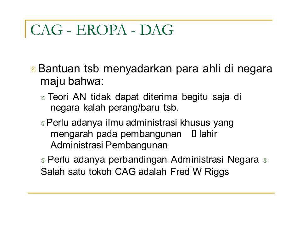 """CAG - EROPA - DAG """" Bantuan tsb menyadarkan para ahli di negara maju bahwa:"""