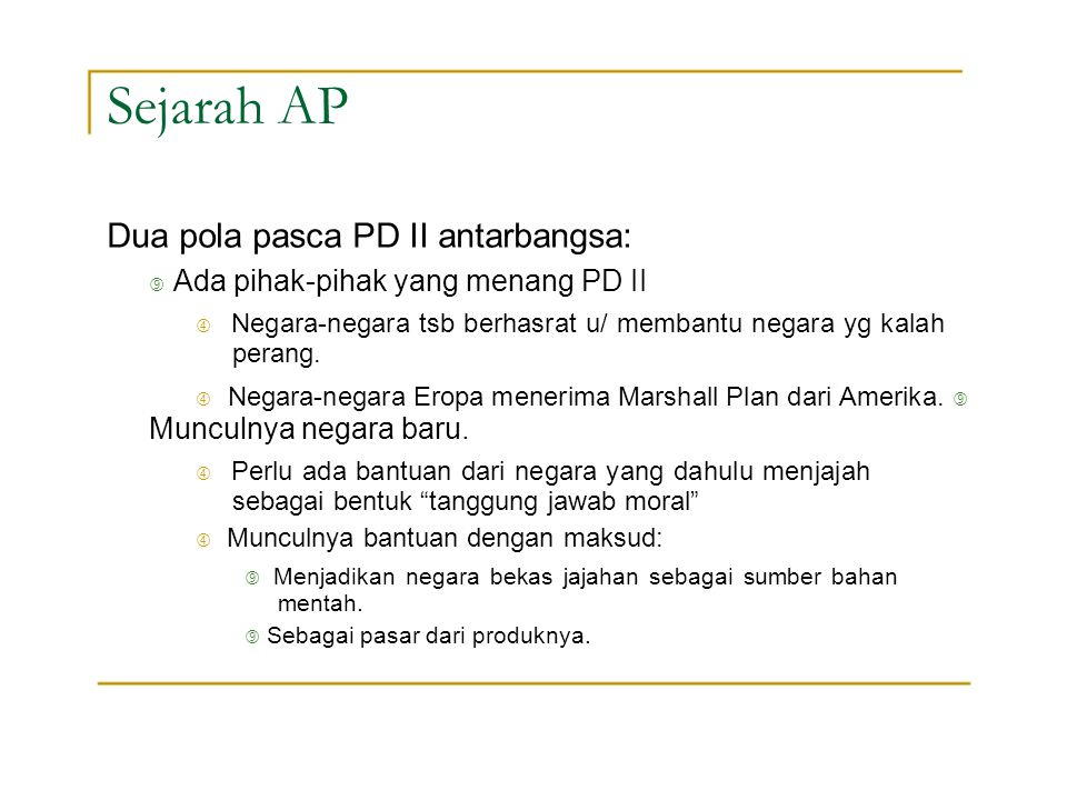 Sejarah AP Dua pola pasca PD II antarbangsa: