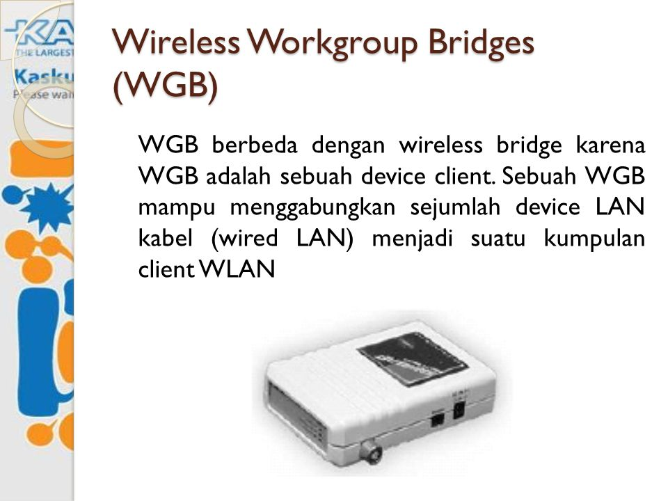 Wireless Workgroup Bridges (WGB)