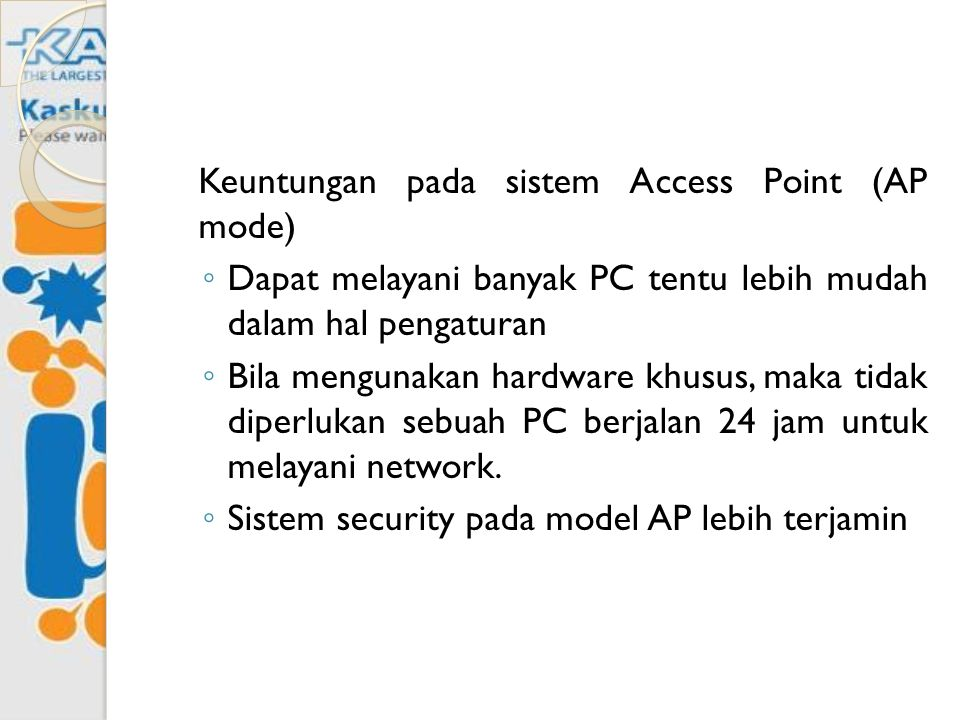 Keuntungan pada sistem Access Point (AP mode)