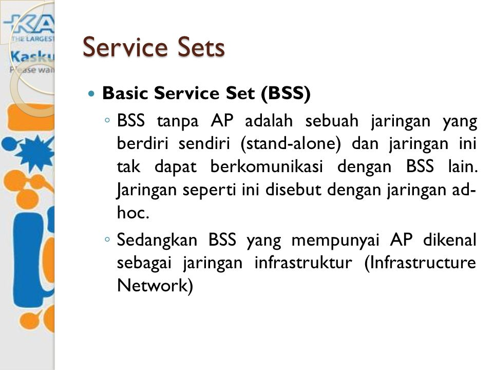 Service Sets Basic Service Set (BSS)