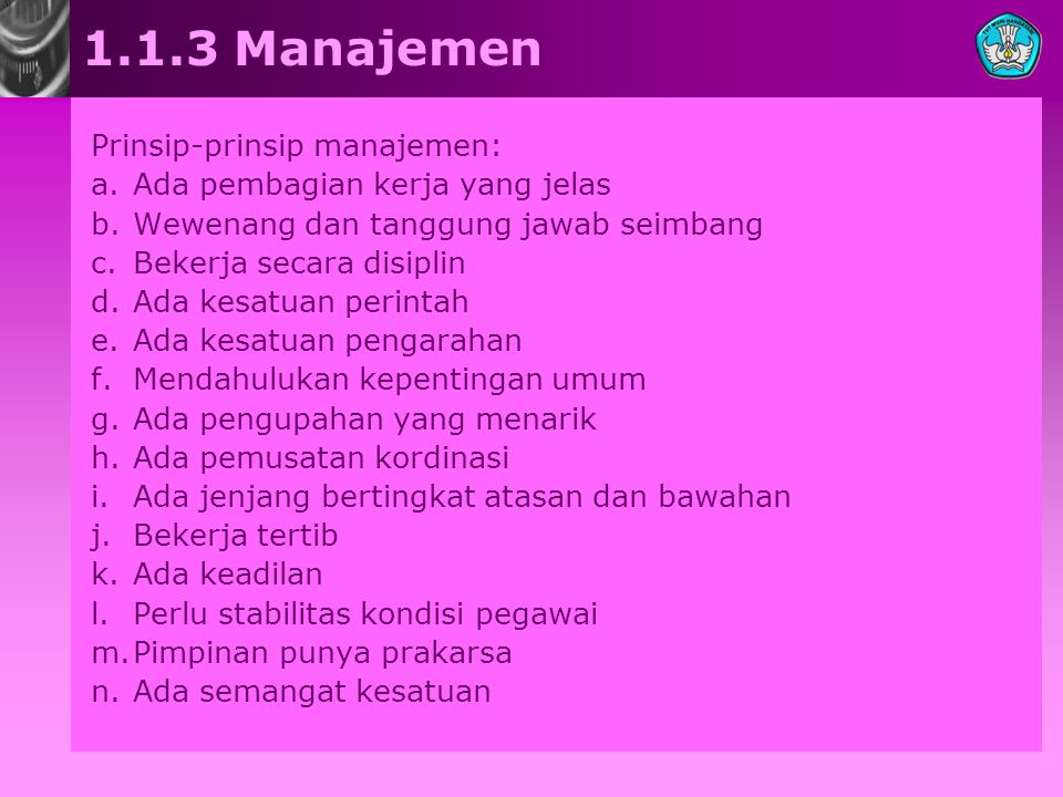 1.1.3 Manajemen Prinsip-prinsip manajemen:
