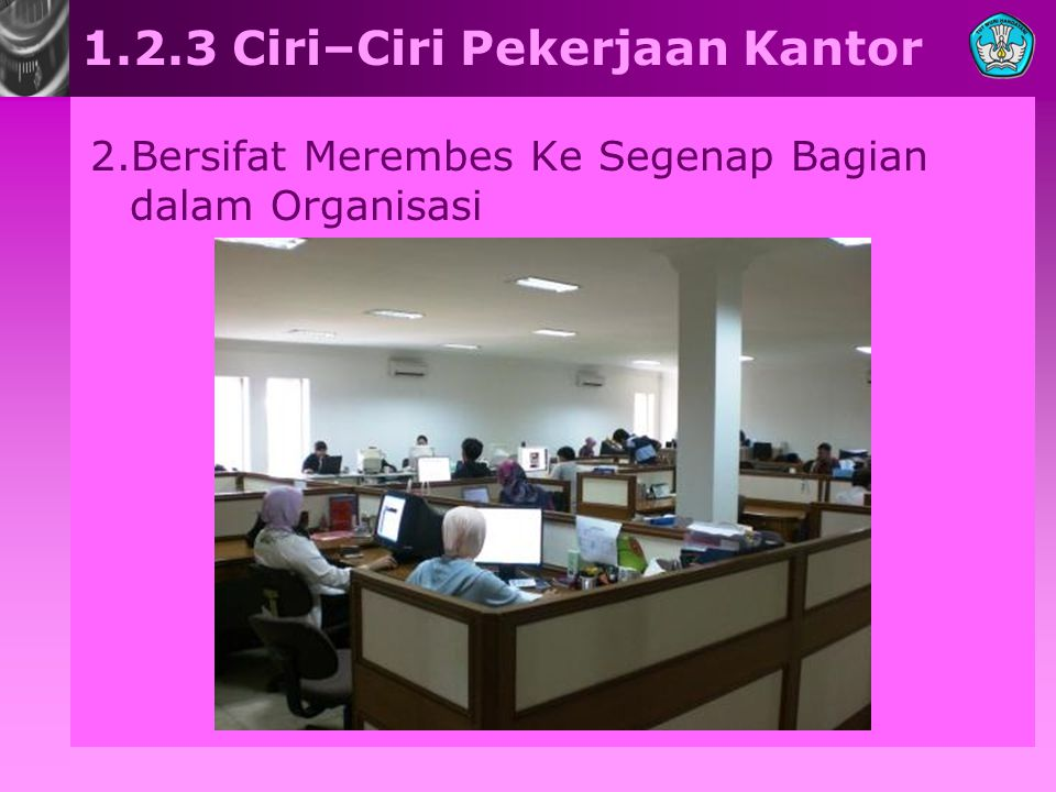 1.2.3 Ciri–Ciri Pekerjaan Kantor