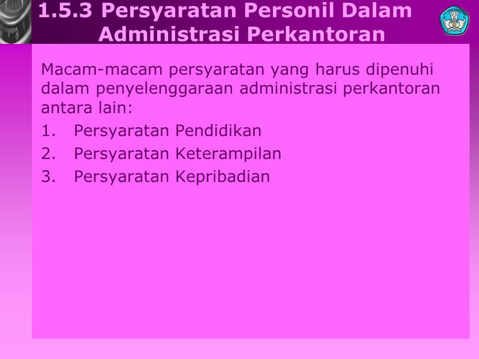 1.5.3 Persyaratan Personil Dalam Administrasi Perkantoran