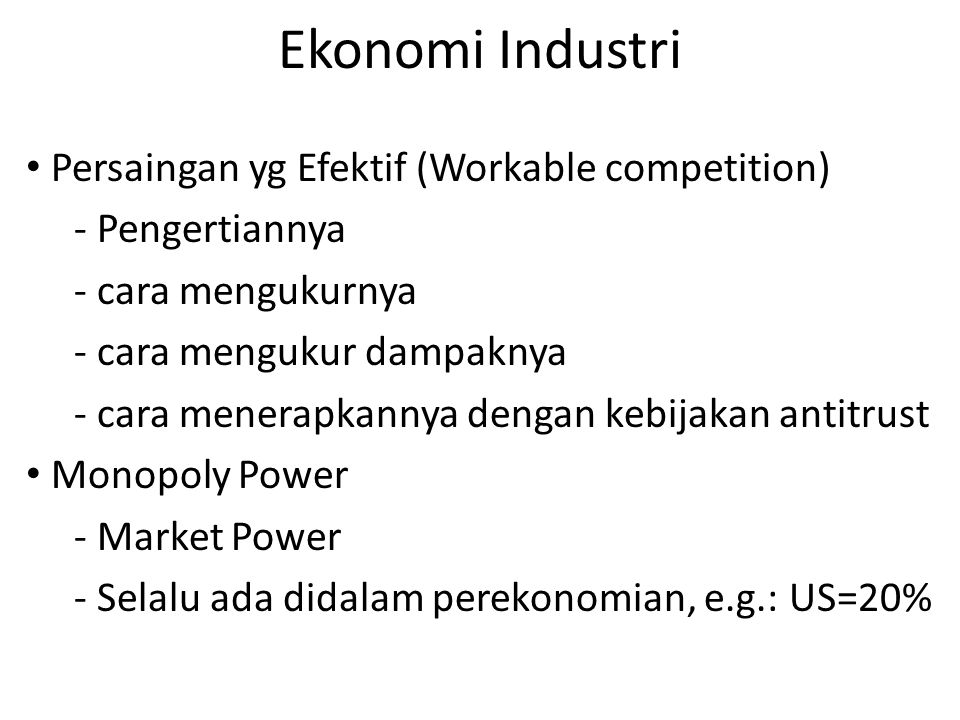 Ekonomi Industri Persaingan yg Efektif (Workable competition)