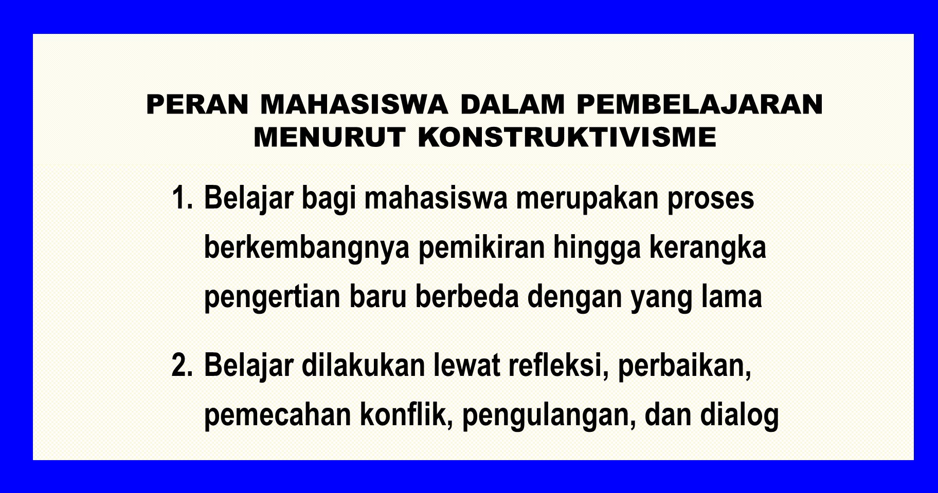 PERAN MAHASISWA DALAM PEMBELAJARAN MENURUT KONSTRUKTIVISME