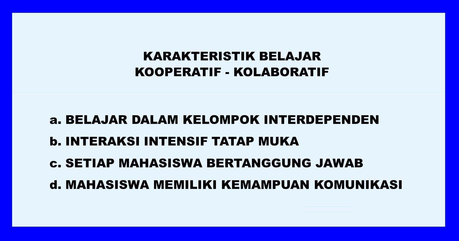 KARAKTERISTIK BELAJAR KOOPERATIF - KOLABORATIF