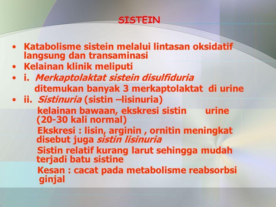 SISTEIN Katabolisme sistein melalui lintasan oksidatif langsung dan transaminasi. Kelainan klinik meliputi.