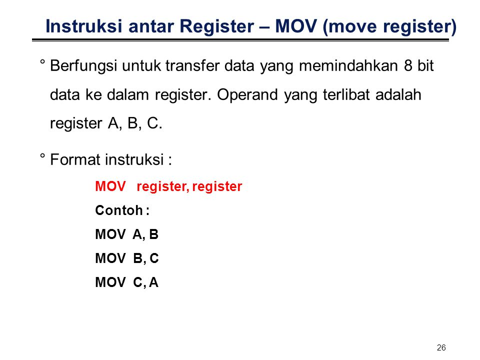 Instruksi antar Register – MOV (move register)