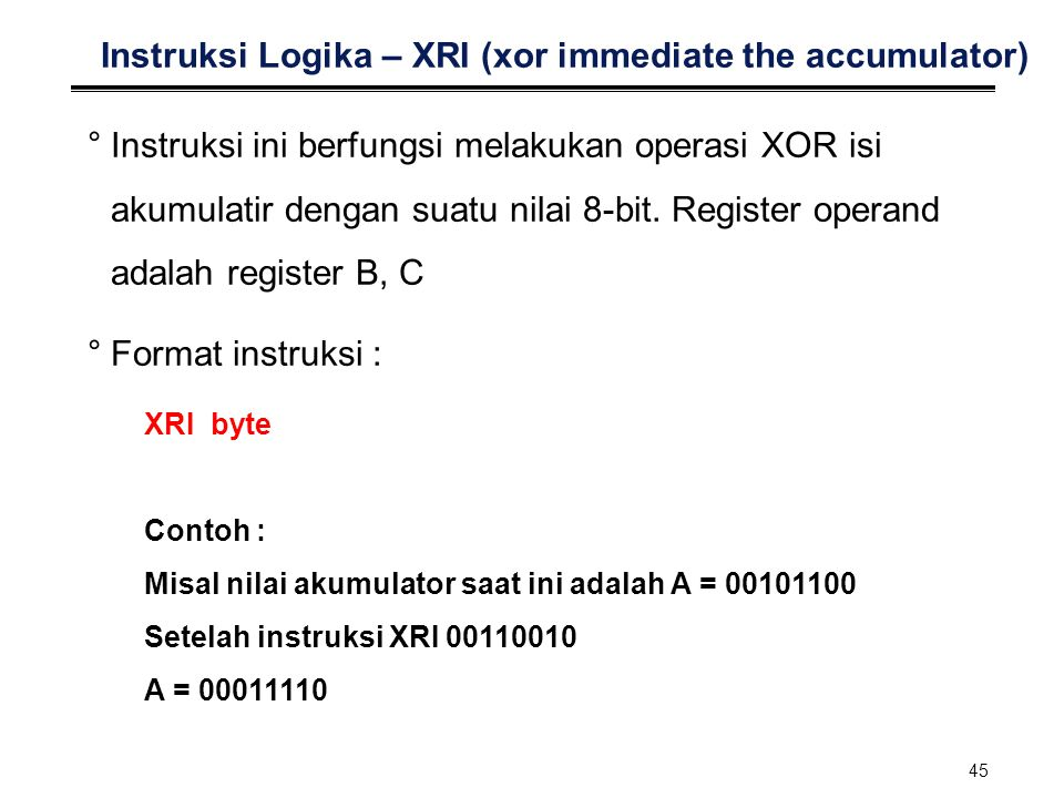 Instruksi Logika – XRI (xor immediate the accumulator)