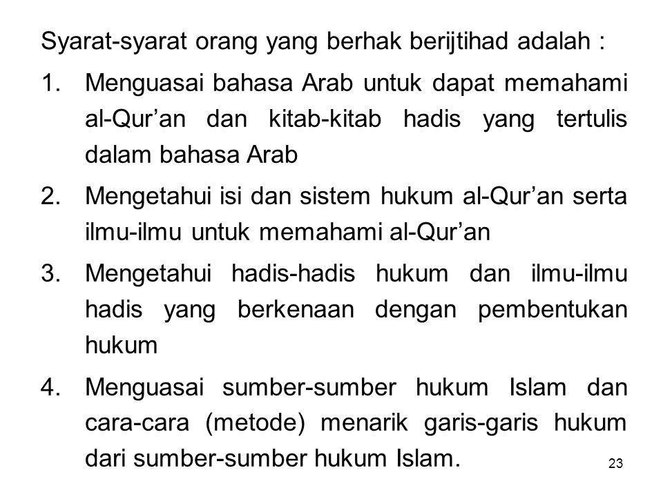 Syarat-syarat orang yang berhak berijtihad adalah :