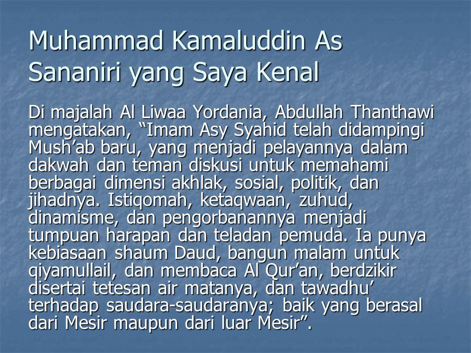 Muhammad Kamaluddin As Sananiri yang Saya Kenal