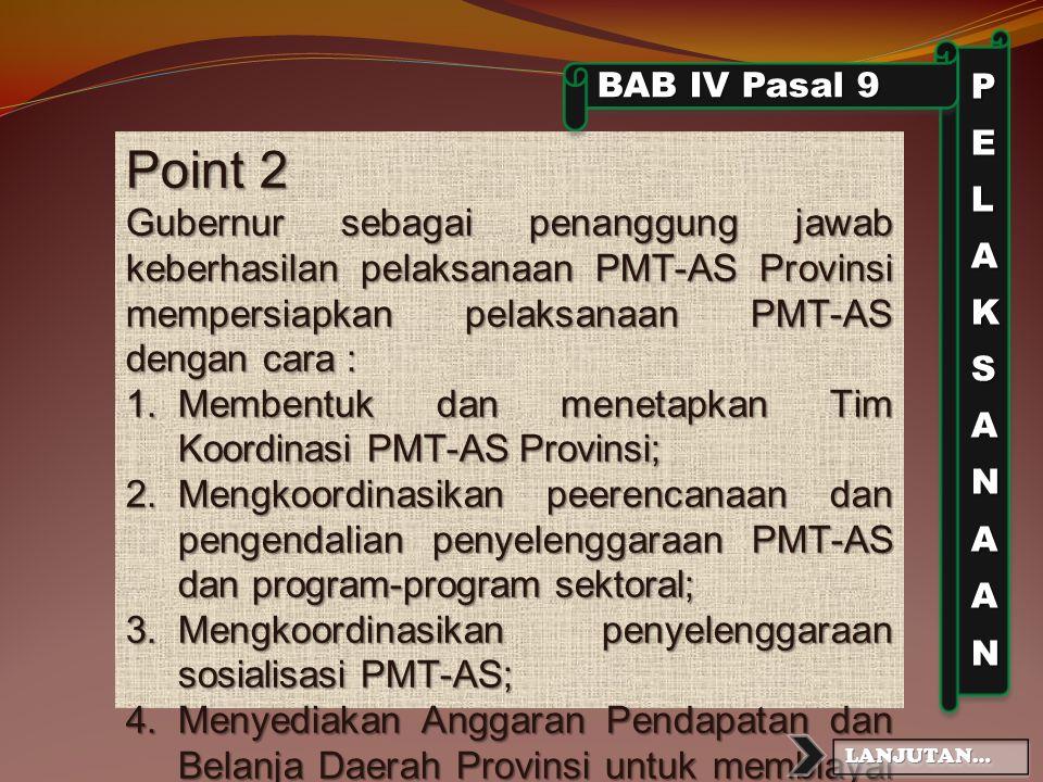 PELAKSANAAN BAB IV Pasal 9. Point 2.