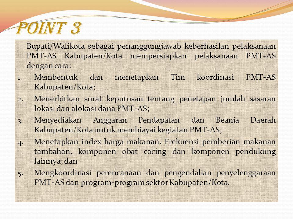 Point 3 Bupati/Walikota sebagai penanggungjawab keberhasilan pelaksanaan PMT-AS Kabupaten/Kota mempersiapkan pelaksanaan PMT-AS dengan cara: