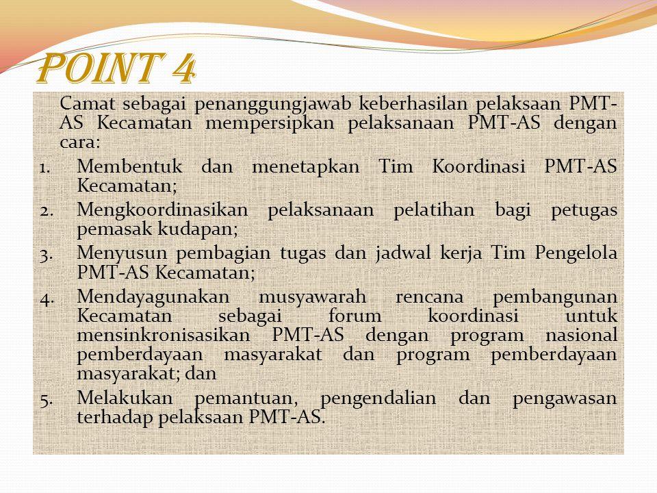 Point 4 Camat sebagai penanggungjawab keberhasilan pelaksaan PMT-AS Kecamatan mempersipkan pelaksanaan PMT-AS dengan cara: