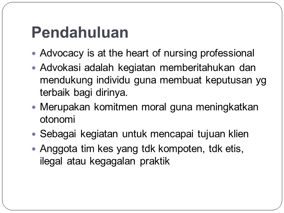 Pendahuluan Advocacy is at the heart of nursing professional