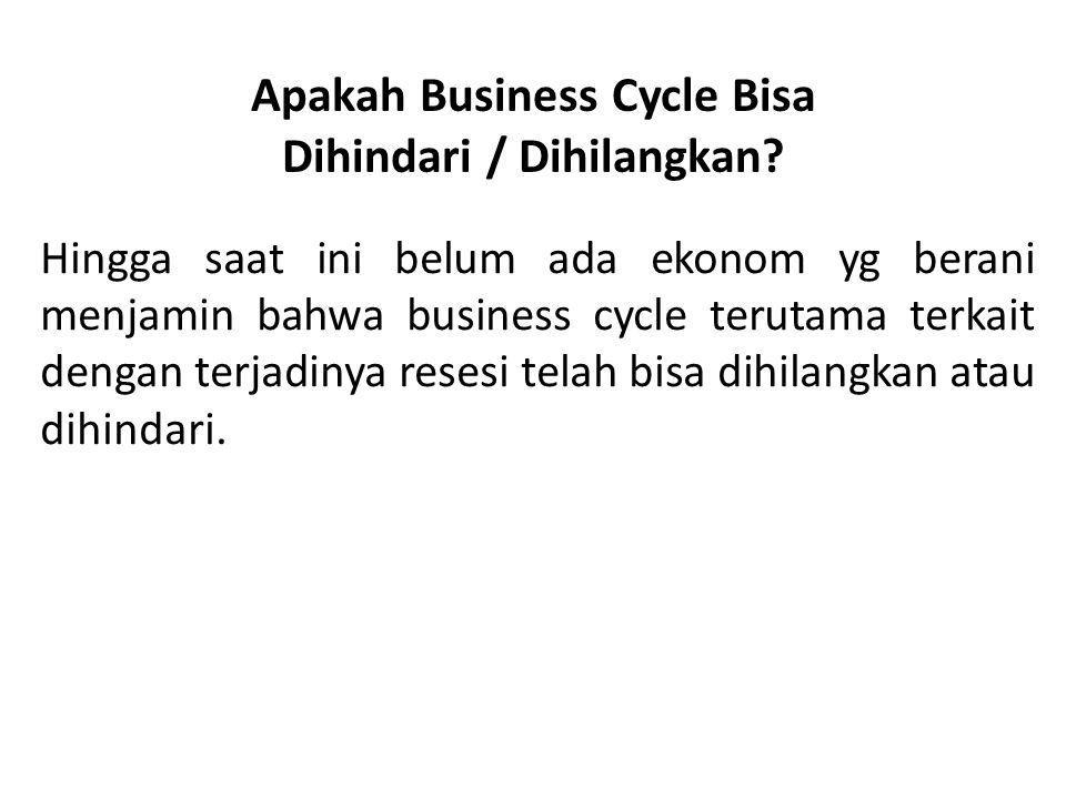 Apakah Business Cycle Bisa Dihindari / Dihilangkan