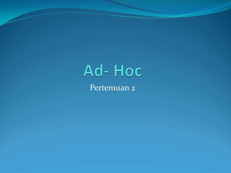 Ad- Hoc Pertemuan 2