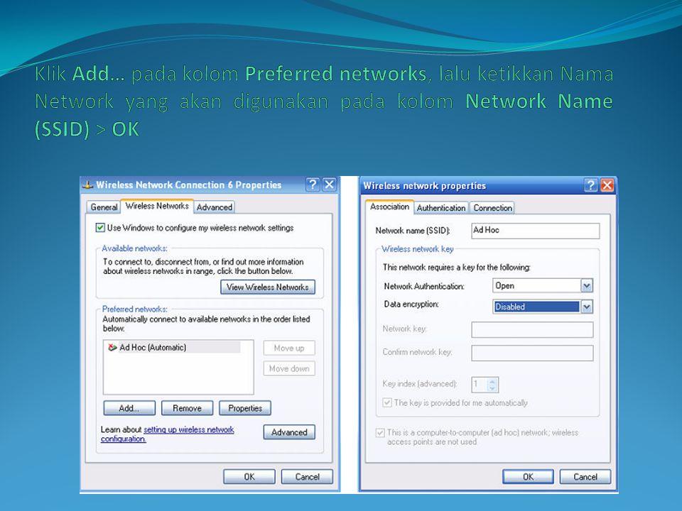 Klik Add… pada kolom Preferred networks, lalu ketikkan Nama Network yang akan digunakan pada kolom Network Name (SSID) > OK