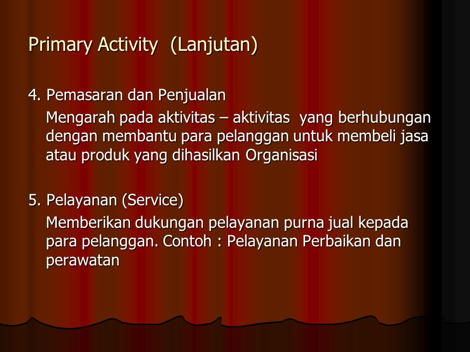 Primary Activity (Lanjutan)