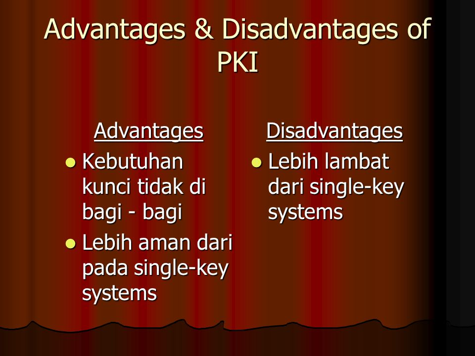 Advantages & Disadvantages of PKI
