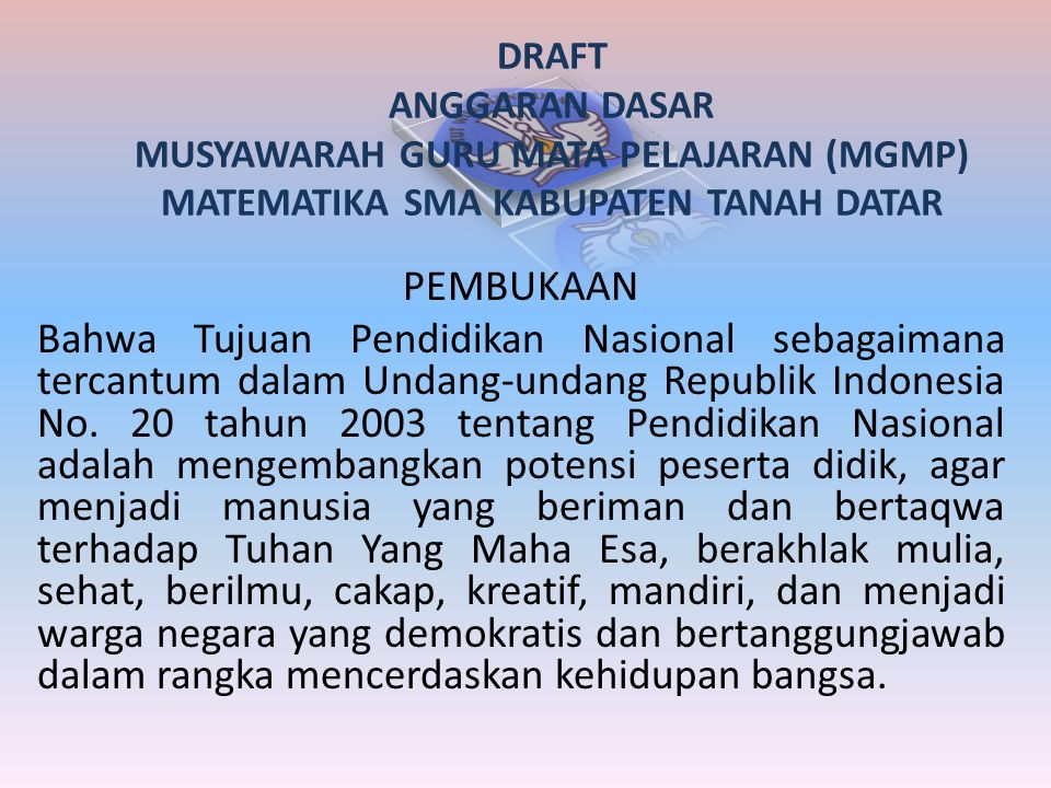 DRAFT ANGGARAN DASAR MUSYAWARAH GURU MATA PELAJARAN (MGMP) MATEMATIKA SMA KABUPATEN TANAH DATAR