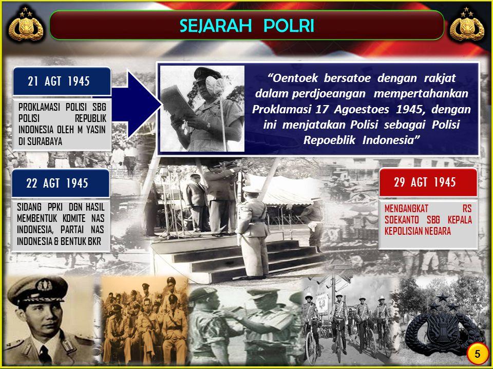 SEJARAH POLRI 21 AGT 1945 22 AGT 1945 29 AGT 1945