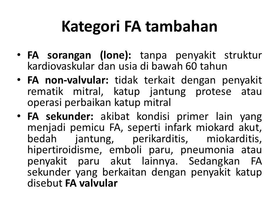 Kategori FA tambahan FA sorangan (lone): tanpa penyakit struktur kardiovaskular dan usia di bawah 60 tahun.