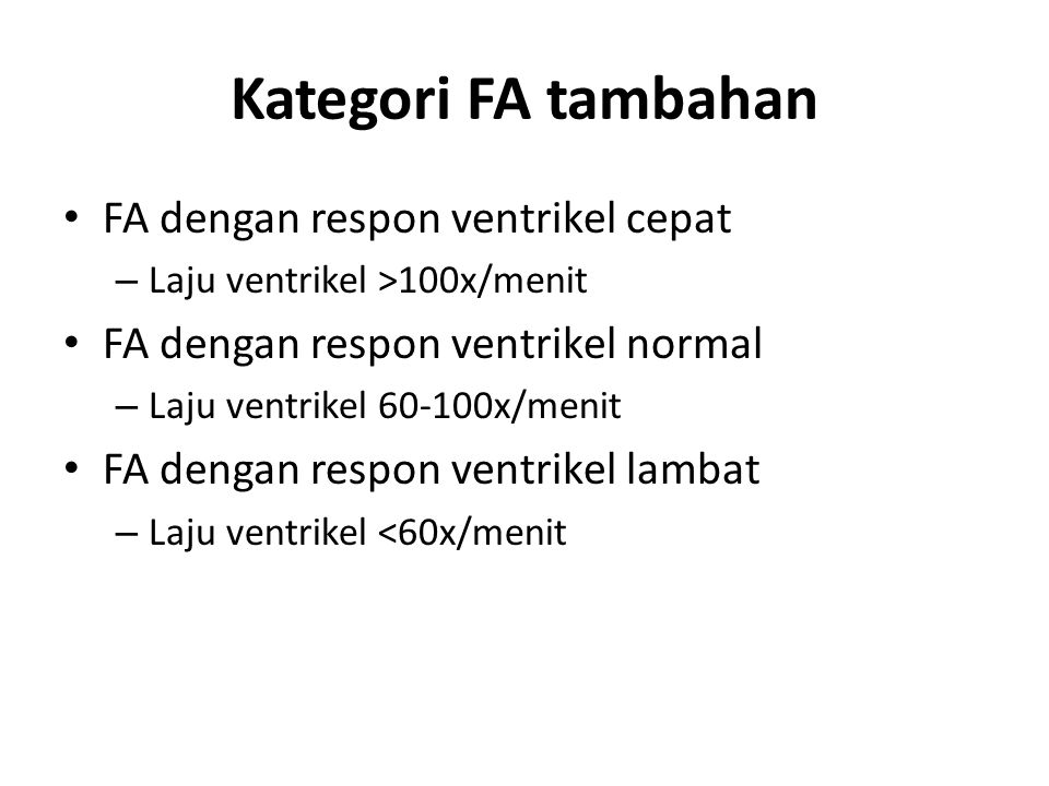 Kategori FA tambahan FA dengan respon ventrikel cepat