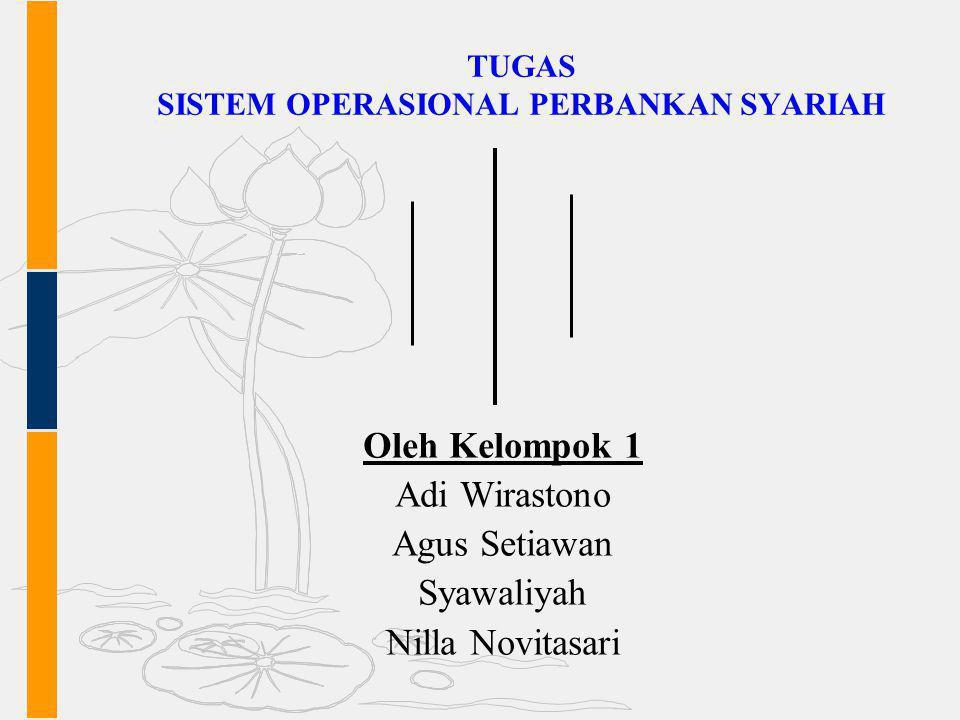 TUGAS SISTEM OPERASIONAL PERBANKAN SYARIAH