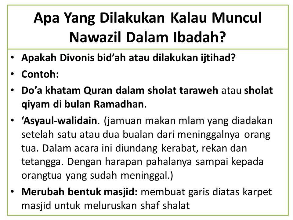 Apa Yang Dilakukan Kalau Muncul Nawazil Dalam Ibadah