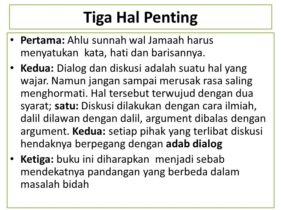 Tiga Hal Penting Pertama: Ahlu sunnah wal Jamaah harus menyatukan kata, hati dan barisannya.