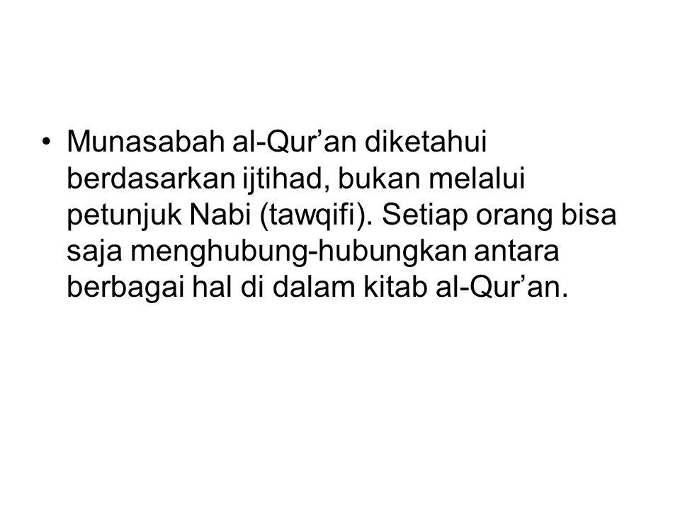 Munasabah al-Qur'an diketahui berdasarkan ijtihad, bukan melalui petunjuk Nabi (tawqifi).