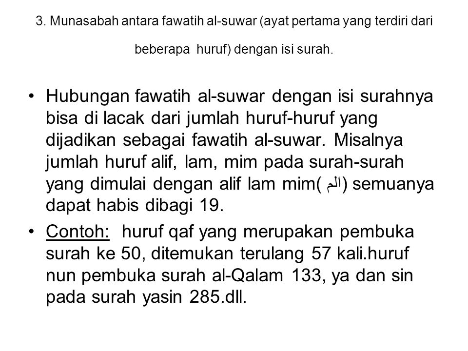 3. Munasabah antara fawatih al-suwar (ayat pertama yang terdiri dari beberapa huruf) dengan isi surah.