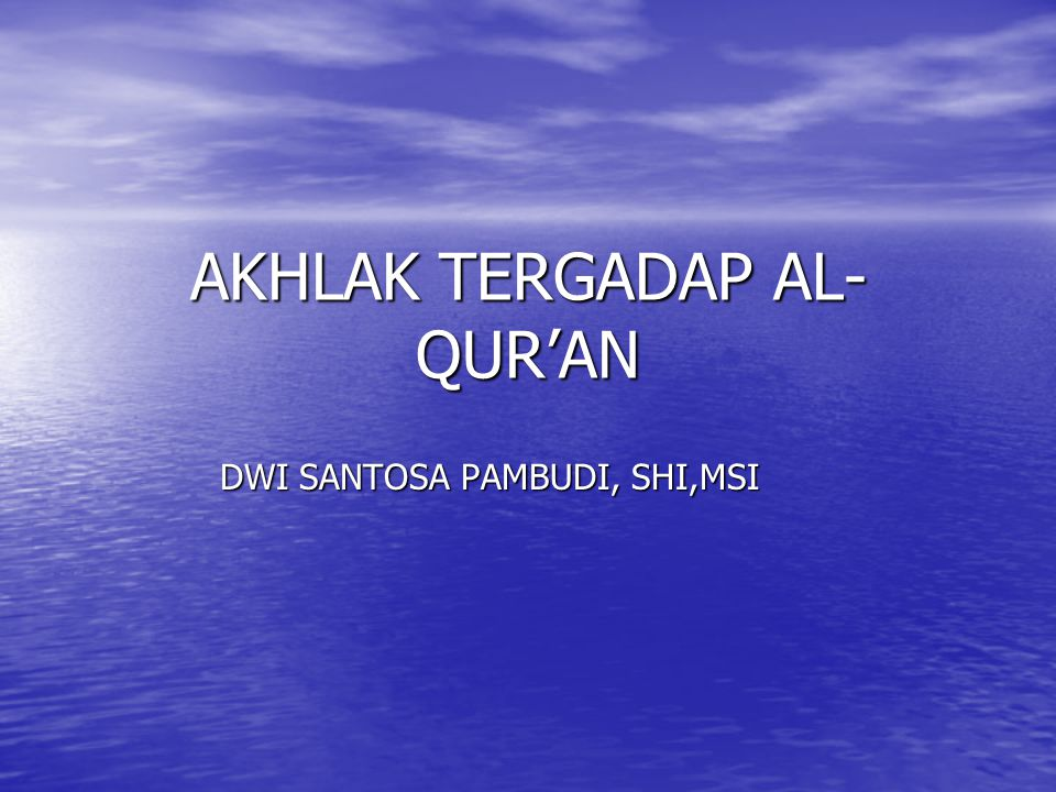 AKHLAK TERGADAP AL-QUR'AN