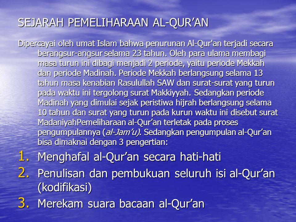 SEJARAH PEMELIHARAAN AL-QUR'AN