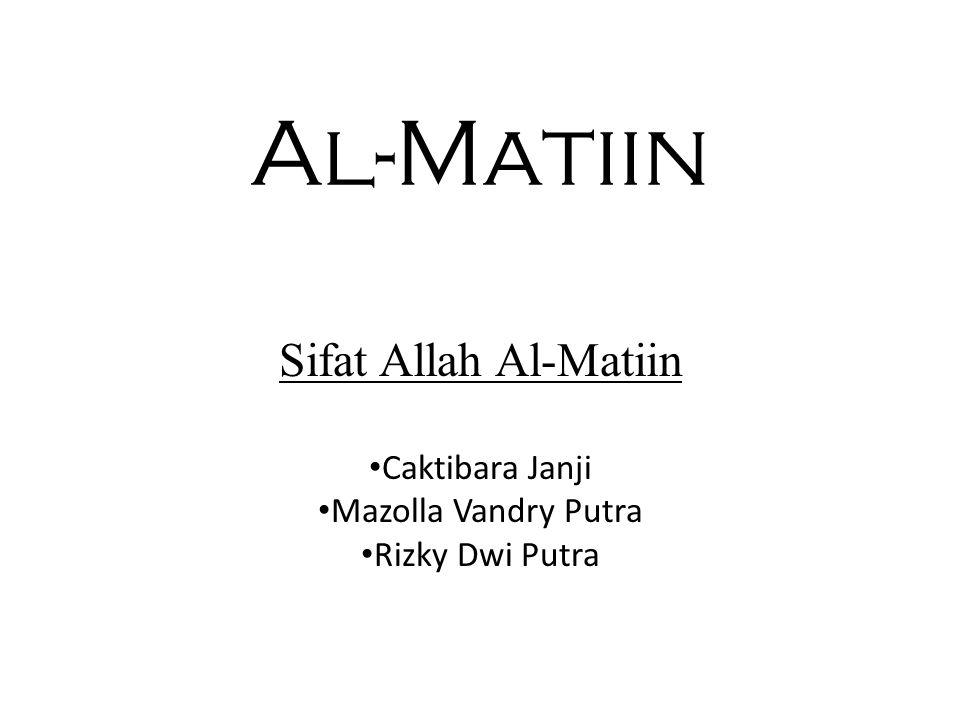 Al-Matiin Sifat Allah Al-Matiin Caktibara Janji Mazolla Vandry Putra